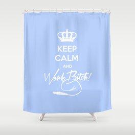 Keep Calm and Work B**ch. Shower Curtain