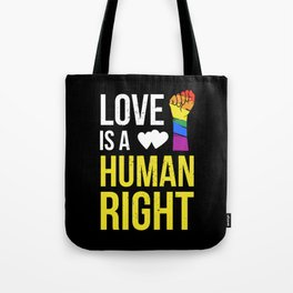 Love Is A Human Right & Gay Lesbian Pride Gift March & LGBT LGBTQ Apparel Tote Bag