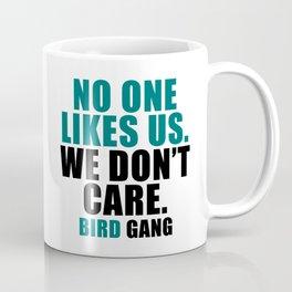 No one likes us. Coffee Mug