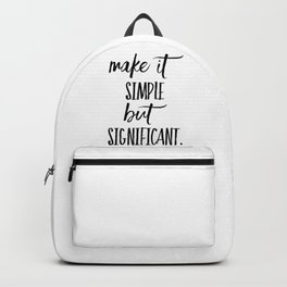 Make it simple but significant. Backpack
