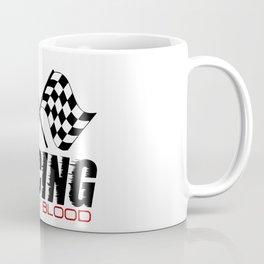 Racing Is In My Blood Coffee Mug