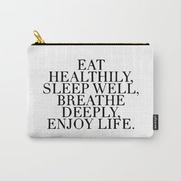Eat healthy, sleep well Carry-All Pouch