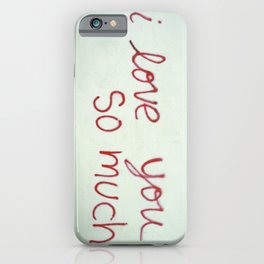 I love you so much iPhone Case