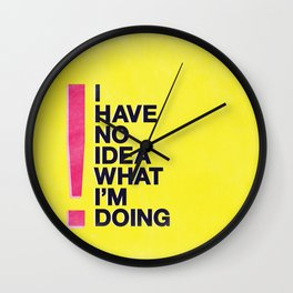 I Have No Idea What I'm Doing Wall Clock
