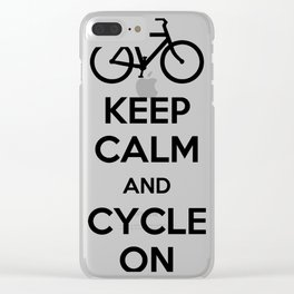 Keep Calm and Cycle On Clear iPhone Case