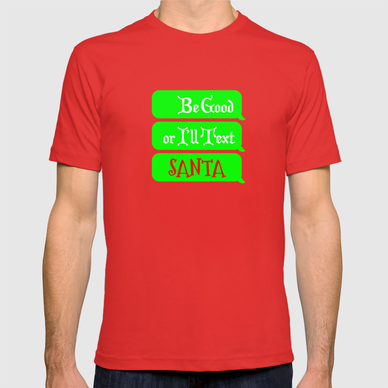 f922e5e51 Funny Christmas Shirt for Parents and Teachers I'll Text Santa T-shirt by  trndsttr | Society6