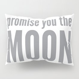 Promise you the moon Pillow Sham