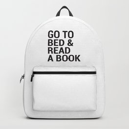 Go to bed and read a book Backpack