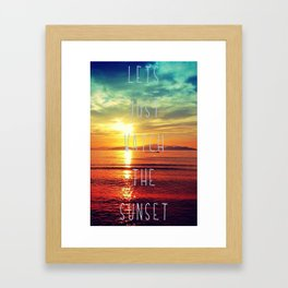 watch the sunset Framed Art Print
