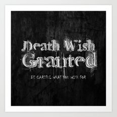 Death Wish Granted. Art Print