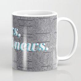 No news, is good news. Coffee Mug