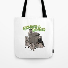 Garbage of the Damned Tote Bag