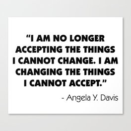 Change What You Cannot Accept - Angela Y. Davis Canvas Print