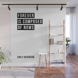 Forever is Composed of Nows - Emily Dickinson Wall Mural