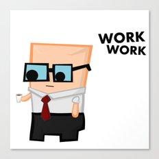 Work work Canvas Print