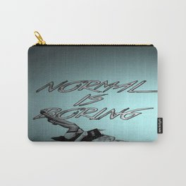 Normal Is Boring Carry-All Pouch