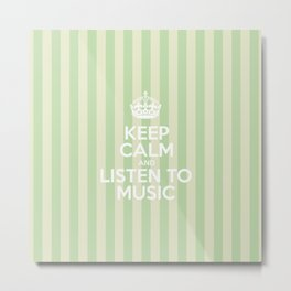 Keep Calm and Listen to Music - Green Stripes  Metal Print