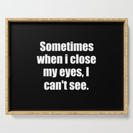 Sometimes funny quote Serving Tray