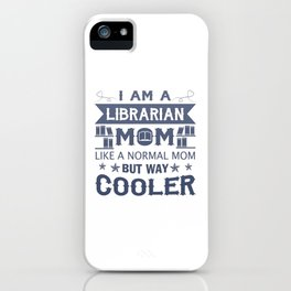 I Am A Librarian Mom iPhone Case