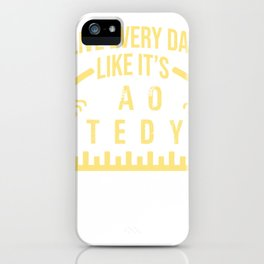 Live everyday like it's taco Tuesday iPhone Case