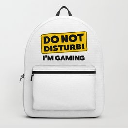 Do not disturb! I'm gaming Backpack