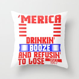 Nice American Flag Shirt Theme Saying 'Merica Drinkin' Booxe And Refusin' To Lose Since 1967 T-shirt Throw Pillow