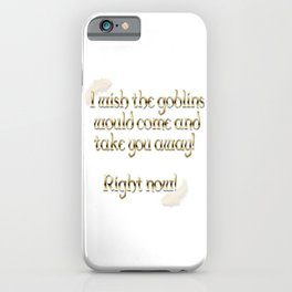 Goblins Take You Away (White) iPhone Case