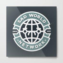 SAD WORLD NEWS NETWORK Metal Print