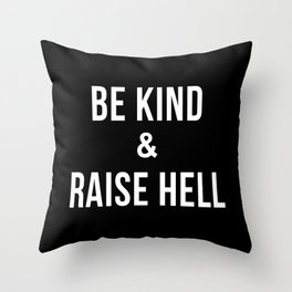 Be Kind & Raise Hell (Black) Throw Pillow