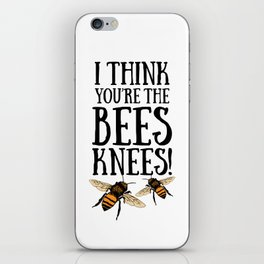 I think you're the bees knees! iPhone Skin