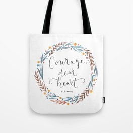 Courage Dear Heart Tote Bag