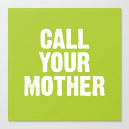 Call your mother- Lime Green Canvas Print