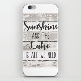 Sunshine and the Lake is All we need - Cabin Decor iPhone Skin