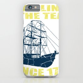 Boston Ship Party Tea Funny America Gift iPhone Case