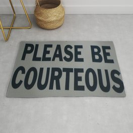 PLEASE BE COURTEOUS Rug