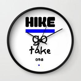 Hike - Go Take One Kind Insults Wall Clock