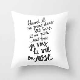 ...La vie en rose (lyrics) Throw Pillow