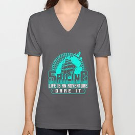 Sailing Life Is An Adventure Dare It Unisex V-Neck