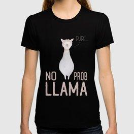 Dude No Prob llama T-shirt