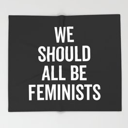 All Be Feminists Saying Throw Blanket