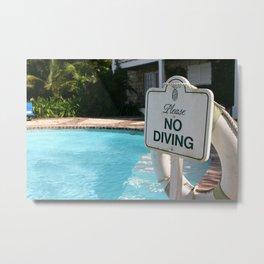 Please No Diving Metal Print