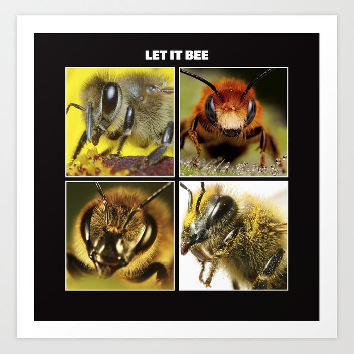 LET IT BEE Art Print