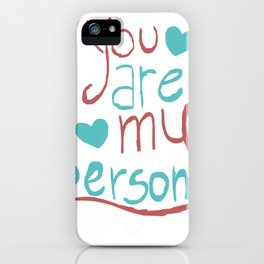 My Person iPhone Case