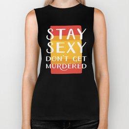 Stay Sexy Don't Get Murdered | My Favorite Murder Inspired Designs by Fox & Fancy Biker Tank