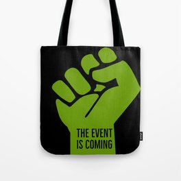 The event is coming Tote Bag