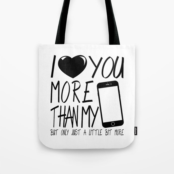 Valentine gift - I Love you more Tote Bag