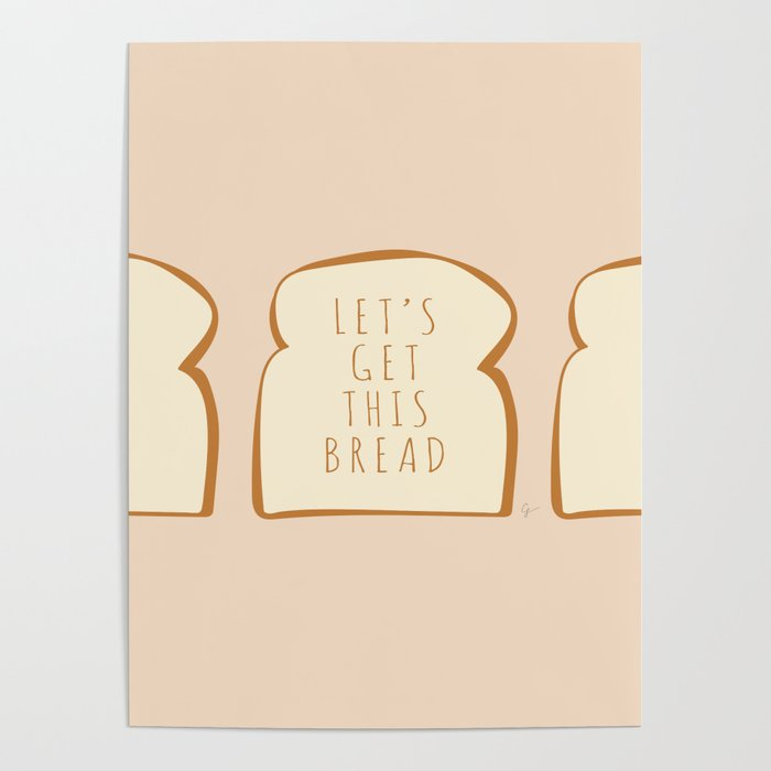 """""""Let's Get This Bread"""" Poster"""