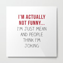 I'm Actually Not Funny! - White/Red Metal Print