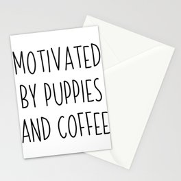 Motivated By Puppies And Coffee | gift idea Stationery Cards