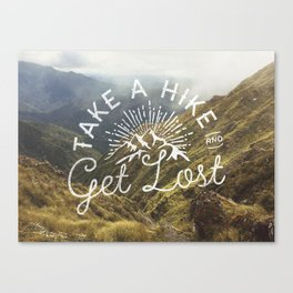 TAKE A HIKE and get lost Canvas Print